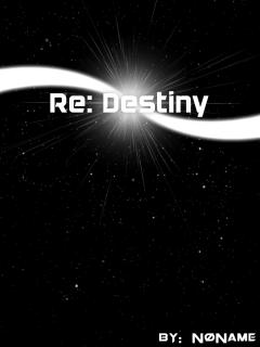 Re: Destiny (Novela)
