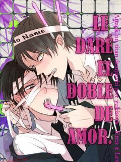 Le Daré El Doble De Amor
