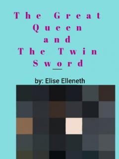 The Great Queen And The Twin Sword