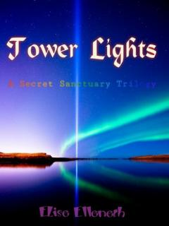 Tower Lights: A Secret Sanctuary Trilogy (Novel)